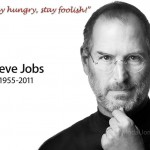 Steve Jobs, 1955-2011_stay hungry, stay foolish